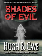 Shades of Evil by Hugh Cave