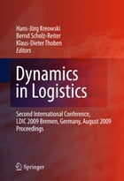 Dynamics in Logistics: Second International Conference, LDIC 2009, Bremen, Germany, August 2009…