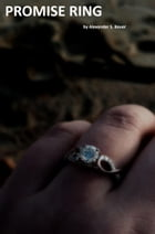 Promise Ring by Alexander S. Bauer