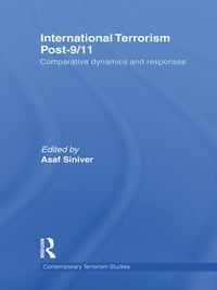 International Terrorism Post-9/11: Comparative Dynamics and Responses