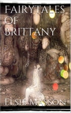 Fairytales of Brittany by Elsie Masson