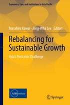 Rebalancing for Sustainable Growth: Asia's Postcrisis Challenge