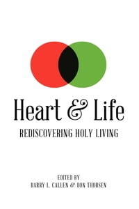 Heart & Life: Rediscovering Holy Living
