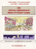 The Official Compendium Of Inner City Street Games by Dr. Paul & Letty Rivera