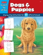 Dogs & Puppies: Step-by-step instructions for 25 different dog breeds