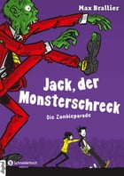 Jack, der Monsterschreck, Band 02: Die Zombieparade by Kai Kilian