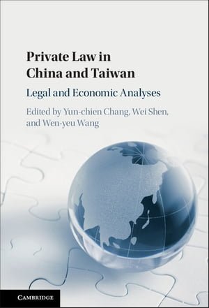 Private Law in China and Taiwan Legal and Economic Analyses