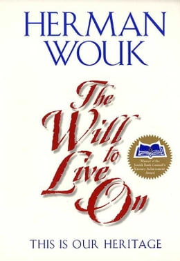 Book The Will To Live On: This is Our Heritage by Herman Wouk