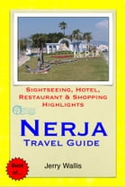Nerja & Costa del Sol (East), Spain Travel Guide - Sightseeing, Hotel, Restaurant & Shopping Highlights (Illustrated) by Jerry Wallis