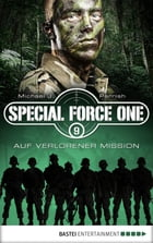 Special Force One 09: Auf verlorener Mission