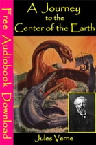 A Journey to the Center of the Earth: [ Free Audiobooks Download ] by Jules Verne