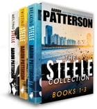 The Steele Collection: Books 1-3 by Aaron Patterson