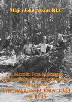 A Model For Modern Nonlinear Noncontiguous Operations: The War In Burma, 1943 To 1945