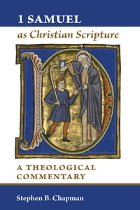 1 Samuel as Christian Scripture: A Theological Commentary