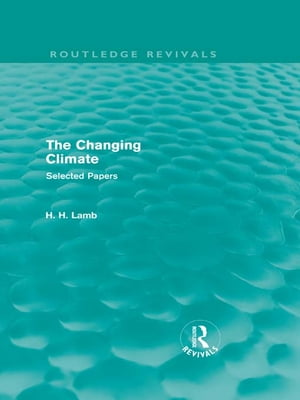 The Changing Climate (Routledge Revivals) Selected Papers
