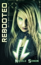 Rebooted (The Emile Reed Chronicles, 3): The Emile Reed Chronicles, #3 by Nicole Sobon