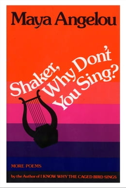 Book Shaker, Why Don't You Sing? by Maya Angelou