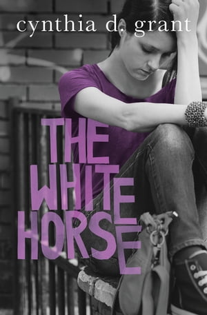 The White Horse by Cynthia D. Grant