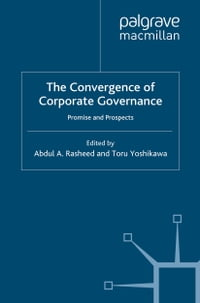 The Convergence of Corporate Governance: Promise and Prospects