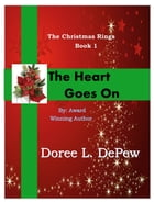 The Heart Goes On by Doree L DePew