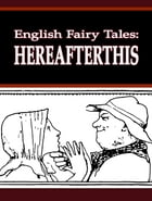 Hereafterthis by English Fairy Tales
