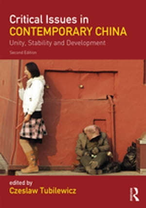 Critical Issues in Contemporary China Unity,  Stability and Development