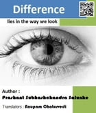 Difference lies in the way we look by ANUPAM CHATURVEDI