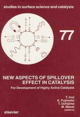 Book New Aspects of Spillover Effect in Catalysis: For Development of Highly Active Catalysts by Fujimoto, K.