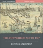 The Townshend Act of 1767 (Illustrated) by British Parliament