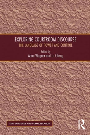 Exploring Courtroom Discourse The Language of Power and Control