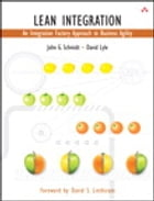 Lean Integration: An Integration Factory Approach to Business Agility by John J. Schmidt