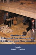 Studies on Selected Sections of the Doctrine and Covenants: Articles from BYU Studies by BYU Studies