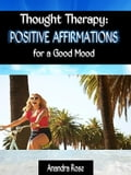 Thought Therapy: Positive Affirmations for a Good Mood 12007411-a476-42dc-99e6-38df55848c7d