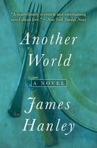 Another World: A Novel by James Hanley