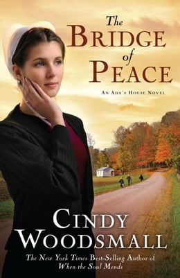 Book The Bridge of Peace: Book 2 in the Ada's House Amish Romance Series by Cindy Woodsmall