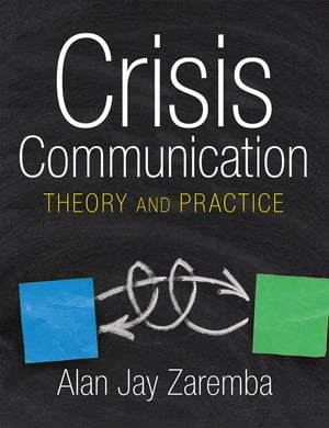 Crisis Communication Theory and Practice