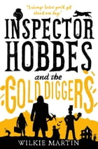 Inspector Hobbes and the Gold Diggers: (unhuman III) Cozy Mystery Comedy Crime Fantasy by Wilkie Martin