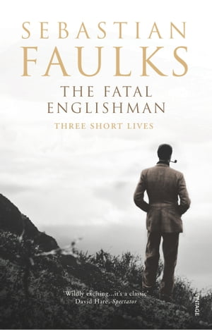 The Fatal Englishman Three Short Lives