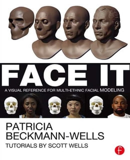 Book Face It: A Visual Reference for Multi-ethnic Facial Modeling by Patricia Beckmann Wells