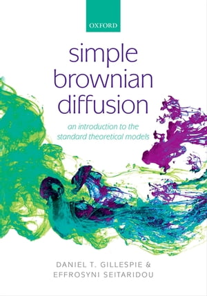 Simple Brownian Diffusion An Introduction to the Standard Theoretical Models