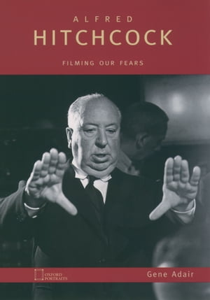 Alfred Hitchcock Filming Our Fears