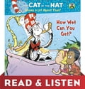 How Wet Can You Get? (Dr. Seuss/Cat in the Hat): Read & Listen Edition 93664e29-fea7-40a3-b30d-98f7d407a558