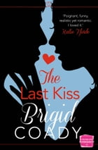 The Last Kiss: HarperImpulse Mobile Shorts (The Kiss Collection) by Brigid Coady