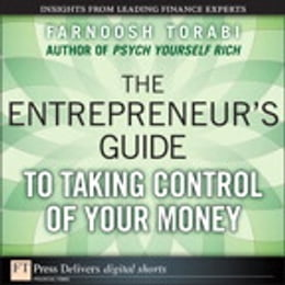 Book The Entrepreneur's Guide to Taking Control of Your Money by Farnoosh Torabi