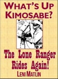 What's Up Kimosabe? The Lone Ranger Rides Again! 04215c22-50a8-4aca-8d4d-e7cd15fc6cdb
