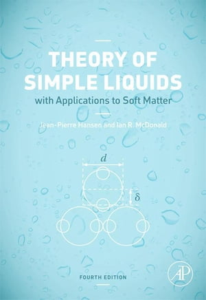 Theory of Simple Liquids with Applications to Soft Matter