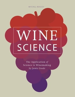 Book Wine Science: The Application of Science in Winemaking by Jamie Goode