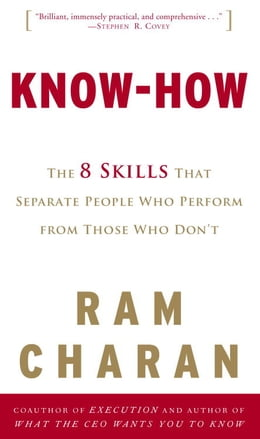 Book Know-How: The 8 Skills That Separate People Who Perform from Those Who Don't by Ram Charan