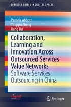 Collaboration, Learning and Innovation Across Outsourced Services Value Networks: Software Services…