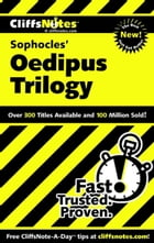 CliffsNotes on Sophocles' Oedipus Trilogy by Regina Higgins